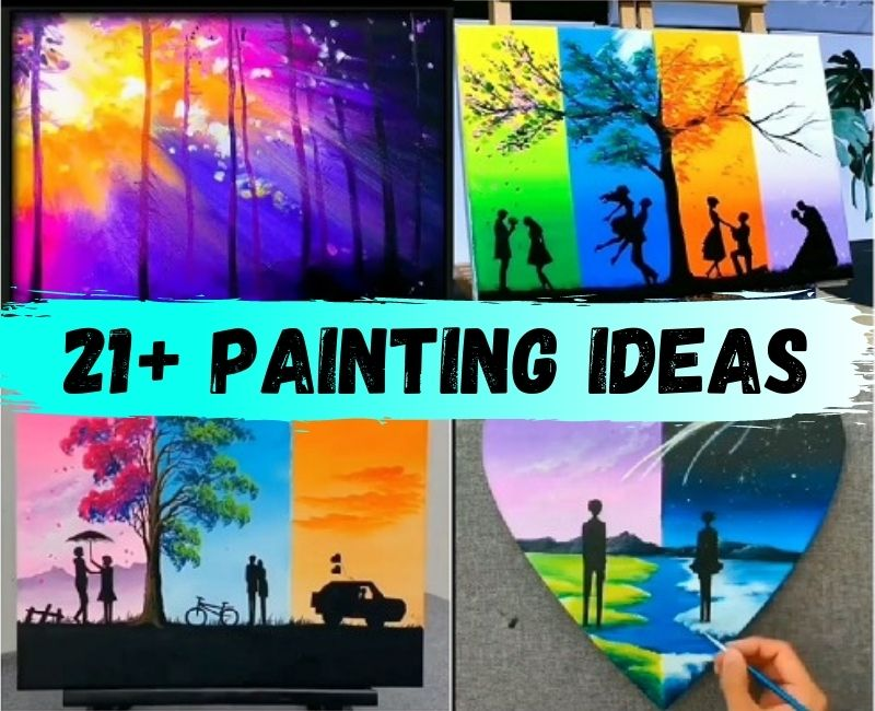 21+ PAINTING IDEAS