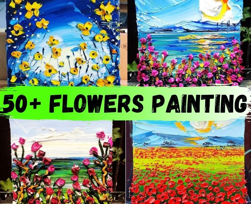 50 Easy Textured Flowers Canvas Painting Ideas For Beginners In 2020