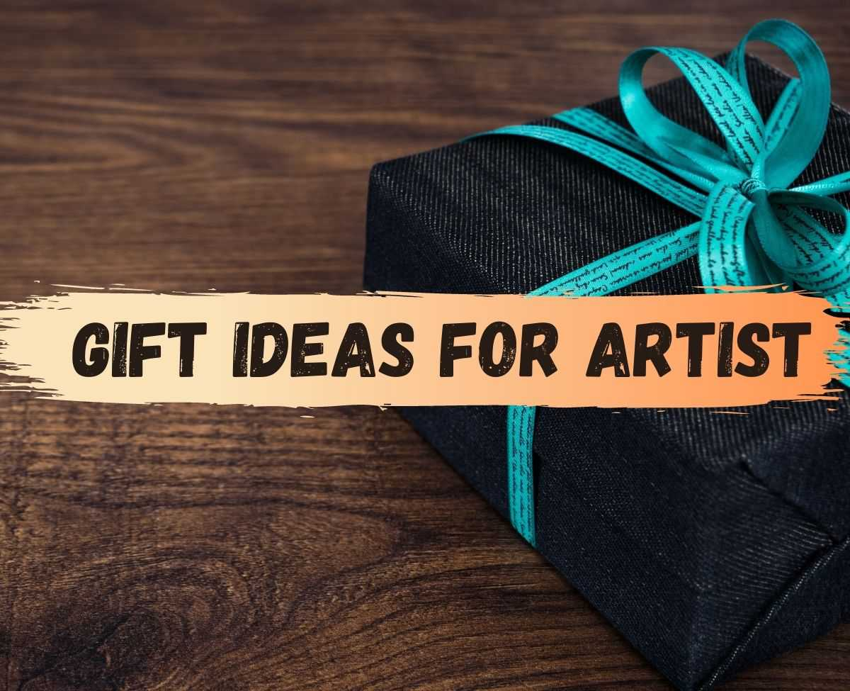 best gift ideas for artist