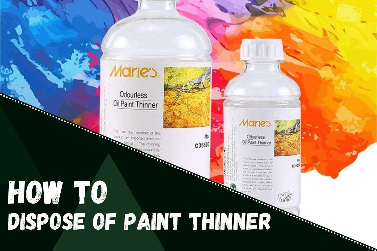 How to Dispose of Paint Thinner.